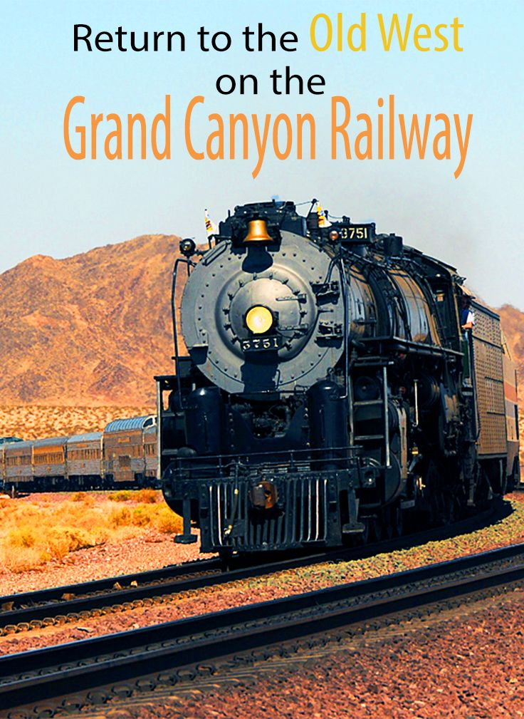 "Take a trip to the Old West with a ride on the Grand Canyon Railway - complete with beautiful views and a train ""robbery!"""