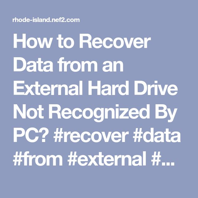 How to Recover Data from an External Hard Drive Not Recognized By PC? #recover #data #from #external #hard #drive #not #recognized,recover #files #from #unrecognized #external #hard #drive,how #to #recover #files #from #undetected #external #hard #disk,data #recovery #external #hard #drive #not #recognized,how #to #recover #data #from #not #detected #external #hard #disk,retrieve #data #from #undetectable #external #hdd – Rhode Island Finance
