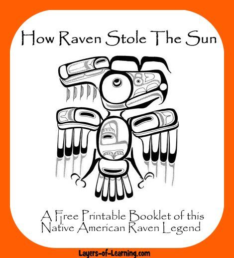 How Raven Stole The Sun - A printable Native American Raven Legend for kids to read and illustrate - Layers of Learning
