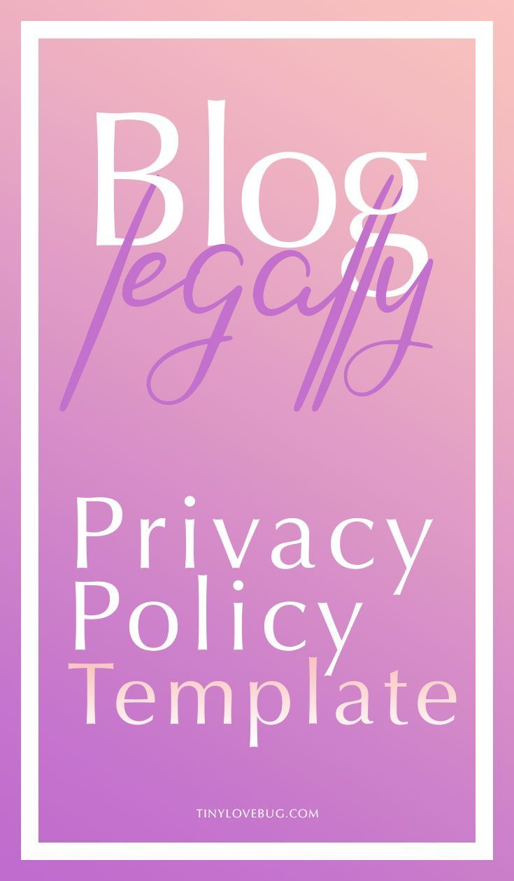 Blog Legally Are You Trying To Add A Privacy Policy To Your Website But You Have No Idea Where To Start Do You Fin With Images Blogging Advice Policy Template Blog