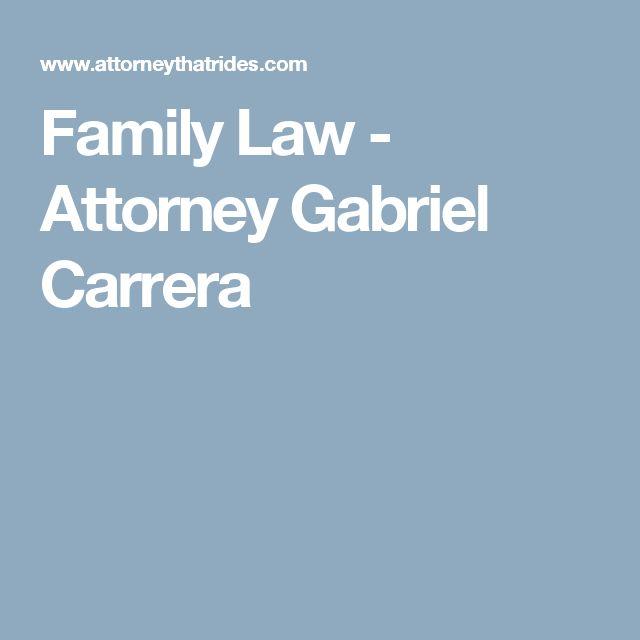 Family Law - Attorney Gabriel Carrera