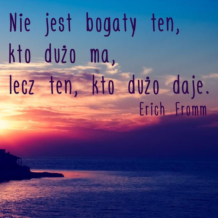 """""""Nie jest kto jest, kto dużo ma, lecz ten, kto dużo daje"""" Erich Fromm #cytat #cytatdnia #sentencja #zlotemysli #motywacja #jakVIP #BankBPS #pieniadze #bogactwo"""
