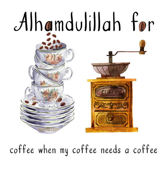 Alhamdulillah for coffee when my coffee needs a coffee - free funny parenting printable by ayeina #AlhamdulillahForSeries - gratitude journal for Muslims