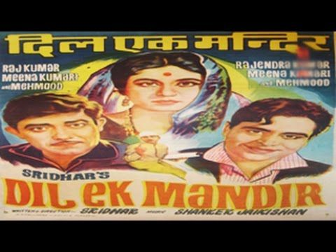 Dil Ek Mandir (1963) Hindi Full Movie |  Rajendra Kumar Movies | Raaj Kumar Movies | Meena Kumari - YouTube