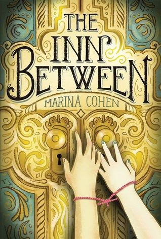Why You Should Read 'The Inn Between' by Marina Cohen | Book Review | Middle Grade | Mystery