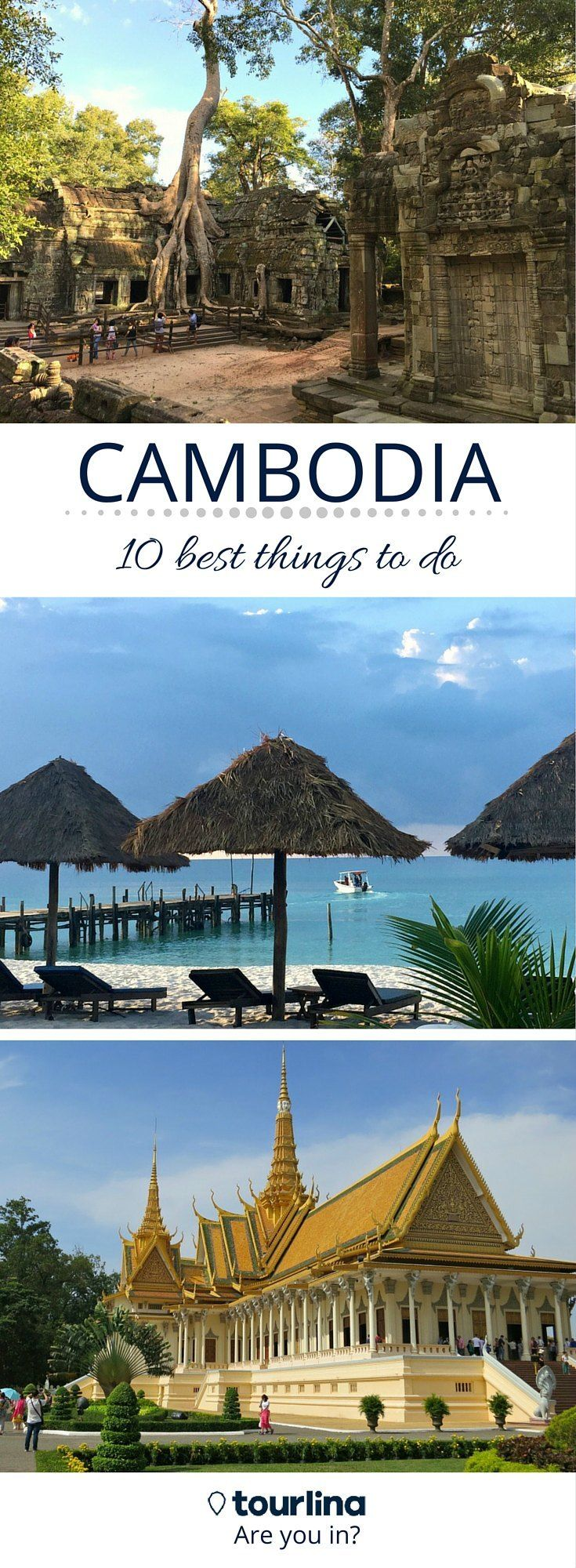 CAMBODIA  - 10 best things to do