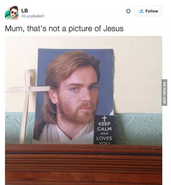 That awkard moment when your mother thinks Obi-Wan is Jesus