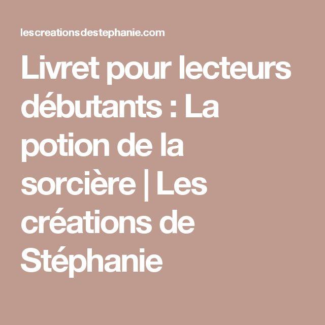 Livret pour lecteurs débutants : La potion de la sorcière   Les créations de Stéphanie