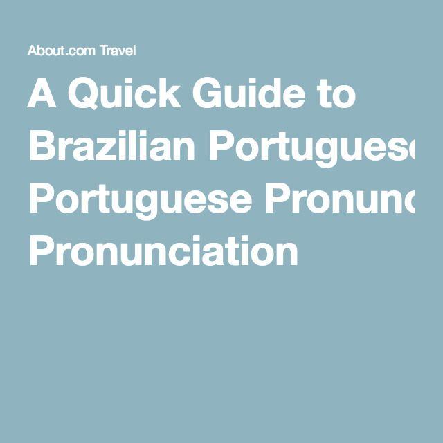 A Quick Guide to Brazilian Portuguese Pronunciation