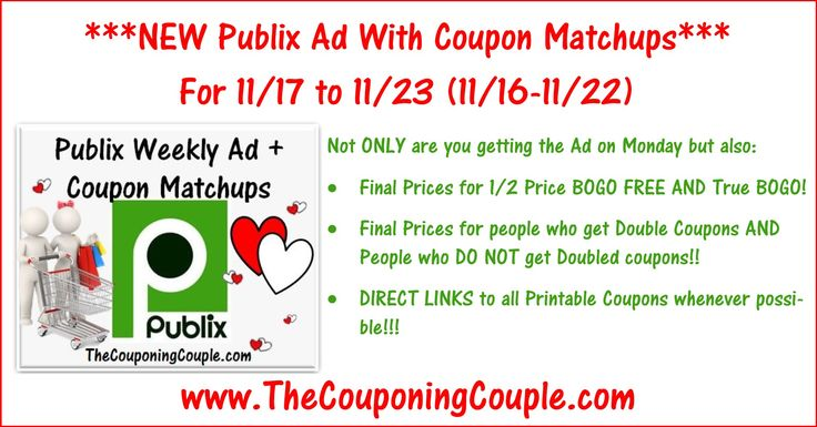 Here you go! Here is the Publix Ad with Coupon Matchups for 11/17 to 11/23/16 (11/16-11/22 for some)! Click the Picture below to check out the NEW Publix Ad with Coupon Matchups ► http://www.thecouponingcouple.com/publix-ad-with-coupon-matchups-for-11-17-to-11-23-16/  Not ONLY are you getting the Ad on Monday but also: 1. Final Prices for 1/2 Price BOGO FREE AND True BOGO! 2. Final Prices for people who get Double Coupons AND People who DO NOT get Doubled coupons!! 3