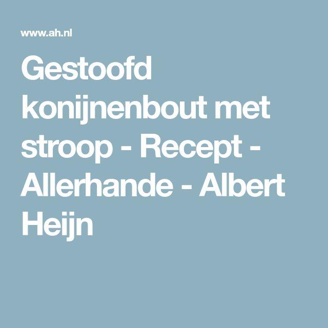 Gestoofd konijnenbout met stroop - Recept - Allerhande - Albert Heijn