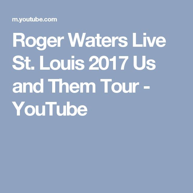 Roger Waters Live St. Louis 2017 Us and Them Tour - YouTube