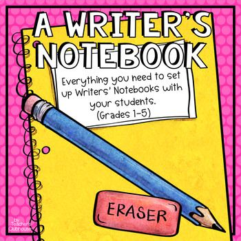 A Writer's Notebook Unit by Teacher's Clubhouse | TpT