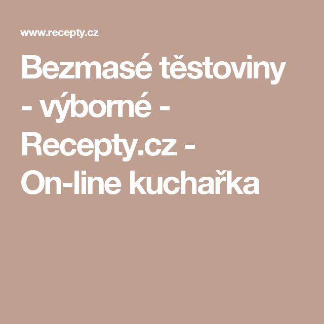 Bezmasé těstoviny - výborné - Recepty.cz - On-line kuchařka