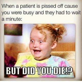 Omg hahaha!! When I worked in Dental...8 1/2 years of my life I made this face! Hahahahhaha!