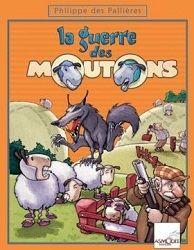 La Guerre des Moutons. Philippe des Pallières & François Bruel http://www.trictrac.net/jeu-de-societe/la-guerre-des-moutons/infos