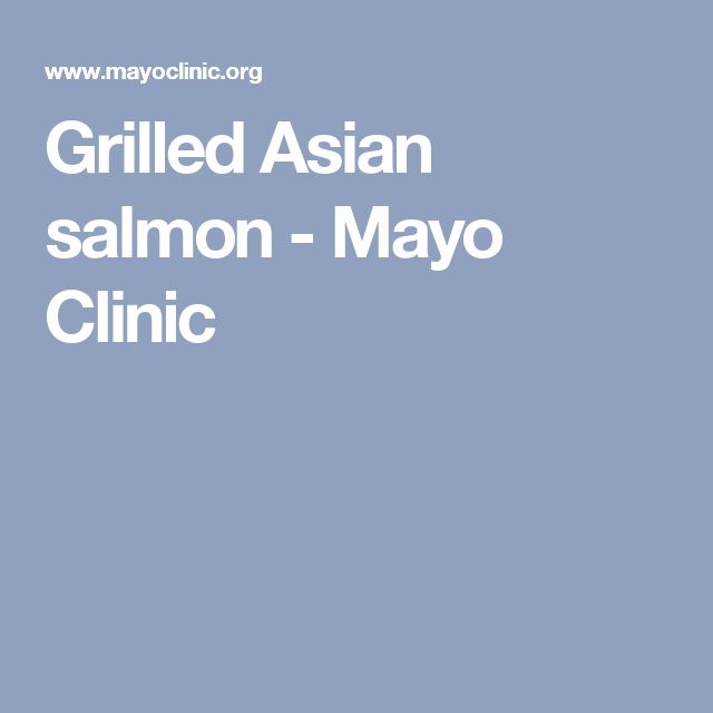 Grilled Asian salmon - Mayo Clinic