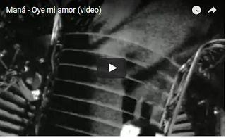 Banda Maná: Maná - Oye mi amor (video)