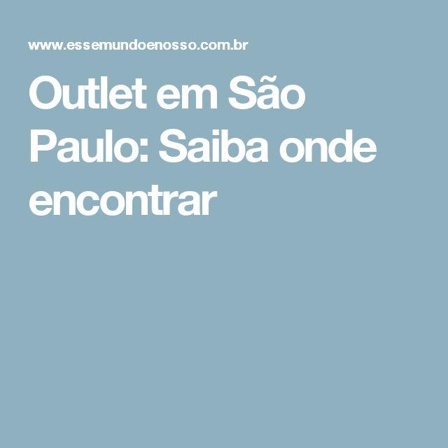 Outlet em São Paulo: Saiba onde encontrar