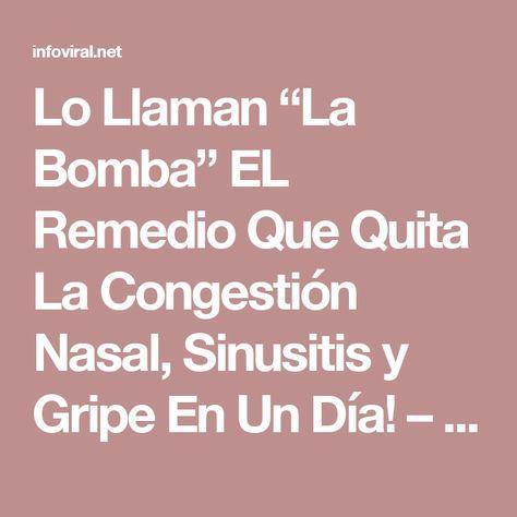 """Lo Llaman """"La Bomba"""" EL Remedio Que Quita La Congestión Nasal, Sinusitis y Gripe En Un Día! – Info Viral"""