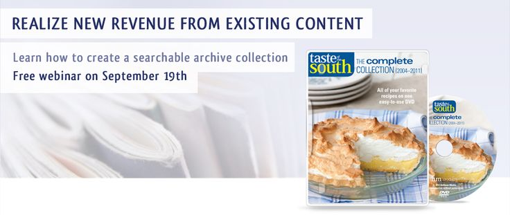 Realize New Revenue From Existing Content - Learn how to create a searchable archive collection  Free webinar September 19 at 11 am EDT