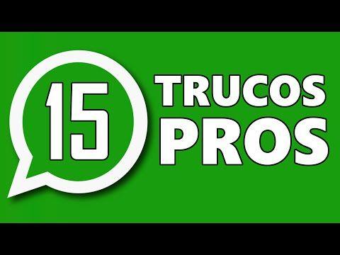 15 MEJORES TRUCOS WHATSAPP - AVANZADOS - YouTube