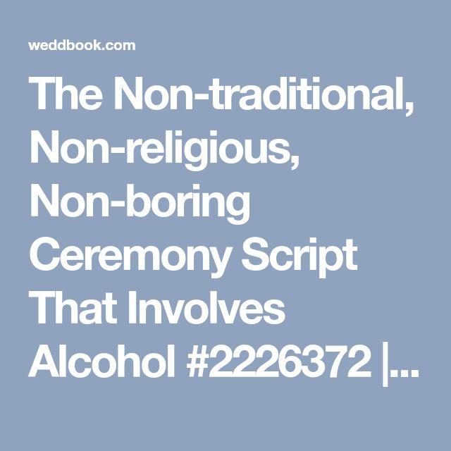 The Non-traditional, Non-religious, Non-boring Ceremony Script That Involves Alcohol #2226372 | Weddbook