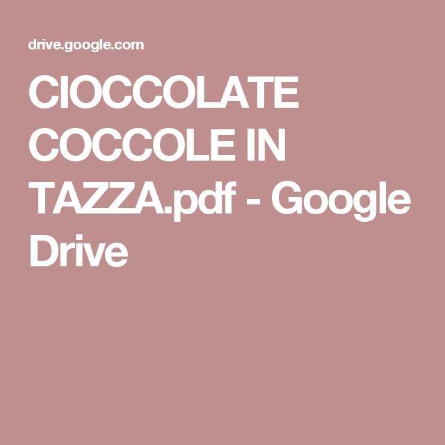 CIOCCOLATE COCCOLE IN TAZZA.pdf - Google Drive
