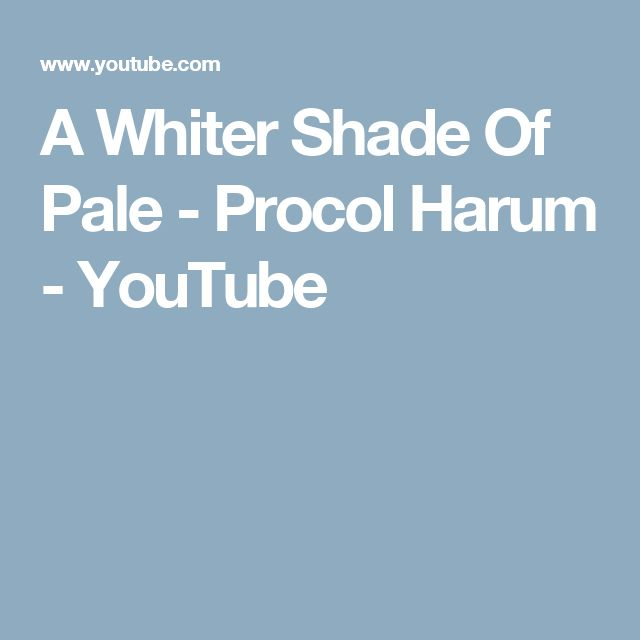 A Whiter Shade Of Pale - Procol Harum - YouTube