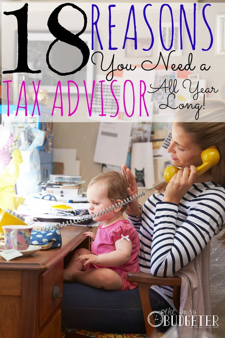 18 reasons you need a tax advisor all year long and can save you a lot of money! It's TOTALLY worth it!