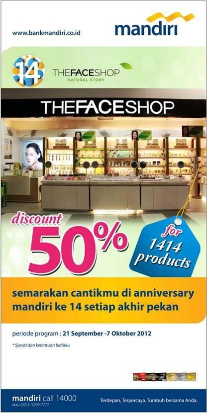 the face shop - discount 50% untuk 1414 produk dengan mandiri kartu kredit, periode 21 september - 7 oktober 2012, info: mandiri call 14000 www.bankmandiri.co.id