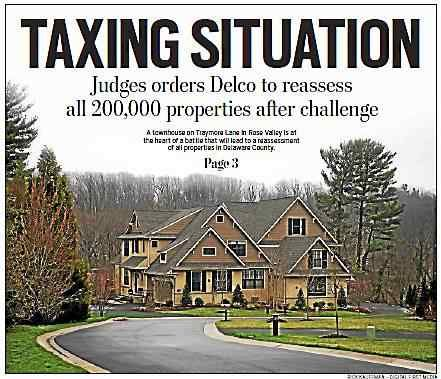 MEDIA COURTHOUSE >> Delaware County Common Pleas Court Judge Charles B. Burr has ordered the first complete reassessment of all property valuations in the county since 2000 to address an apparent lack of uniformity in violation of the Pennsylvan