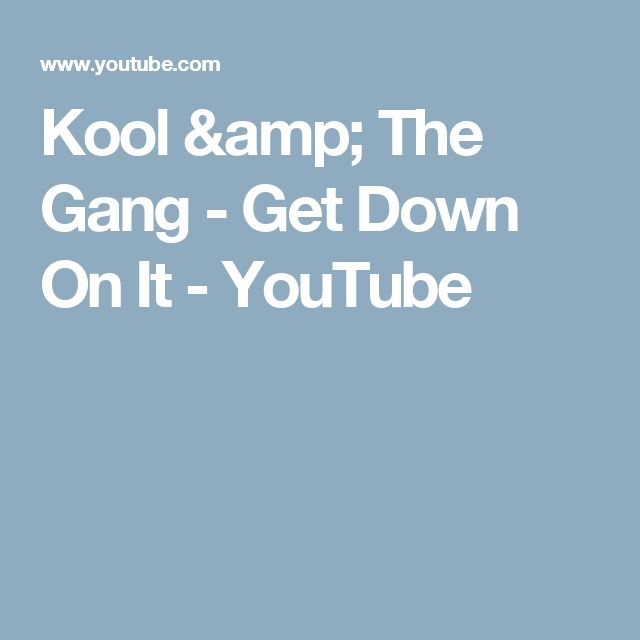 Kool & The Gang - Get Down On It - YouTube