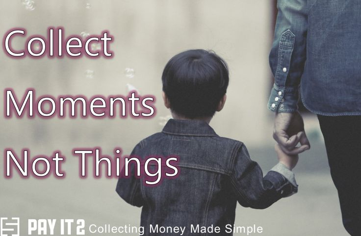 Collect moments not things. http://www.payit2.com/