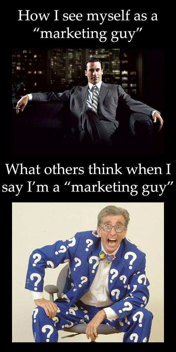 "The Truth About ""Marketing Guys"": Digital Marketing, Stuff, Books Worth, Don T Care, Marketing Memes, Car Peep"