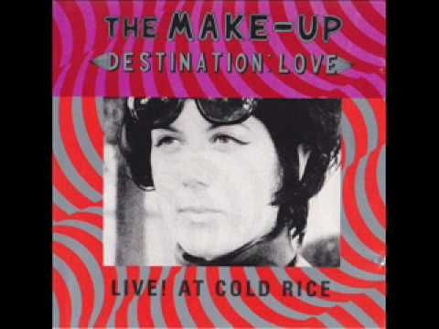 Make-Up, The - Destination: Love; Live! At Cold Rice at Discogs