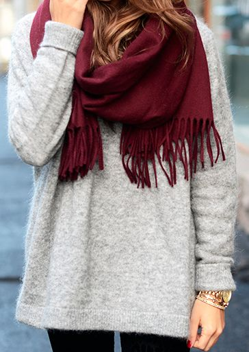 gray loose sweater + burgundy scarf.