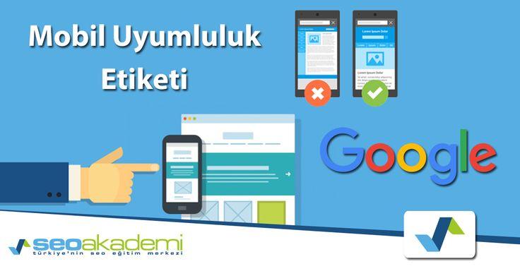 Google'dan Bir Yenilik Daha: Mobil Uyumluluk Etiketi! Google mobil uyumluluk etiketi, kullanıcı deneyimini artıran, ziyaretçi sayısına etki eden, web sitenizi üst sıralara çıkaracak mobil farkındalık. http://www.seoakademi.com.tr/googledan-bir-yenilik-daha-mobil-uyumluluk-etiketi/