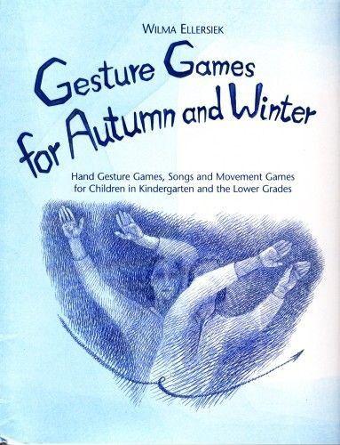 Gesture Games for Autumn and Winter, by Wilma Ellersiek