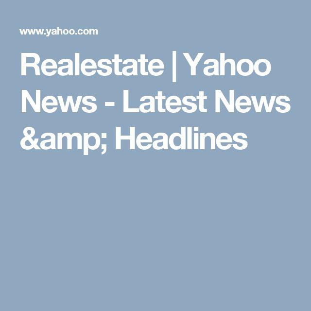 Realestate Yahoo News Latest News Headlines