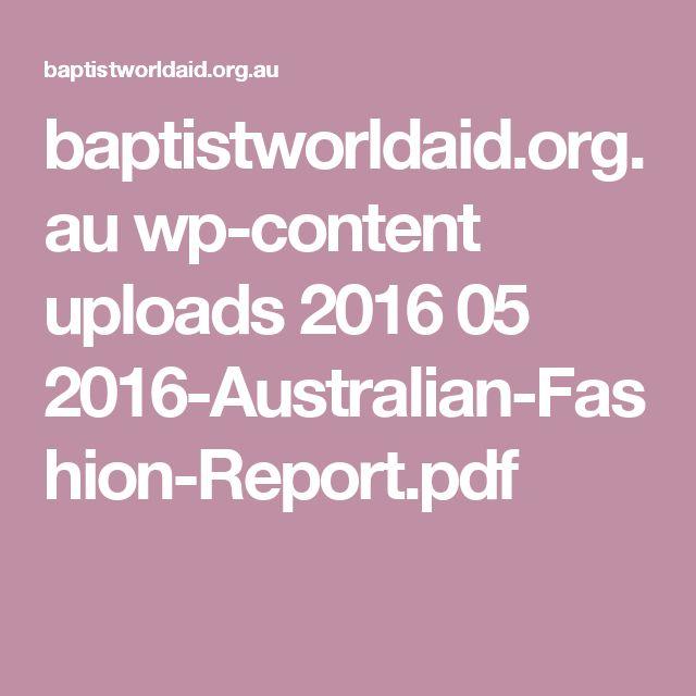 baptistworldaid.org.au wp-content uploads 2016 05 2016-Australian-Fashion-Report.pdf