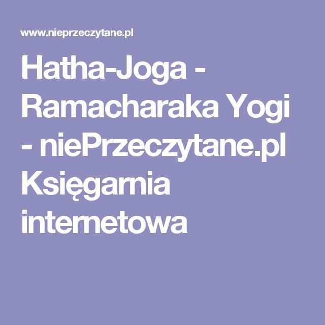 Hatha-Joga - Ramacharaka Yogi - niePrzeczytane.pl Księgarnia internetowa