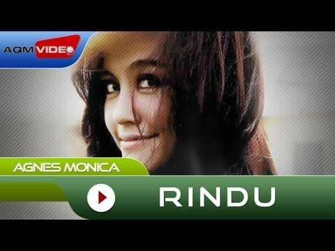 Agnes Monica - Rindu | Official Video - YouTube