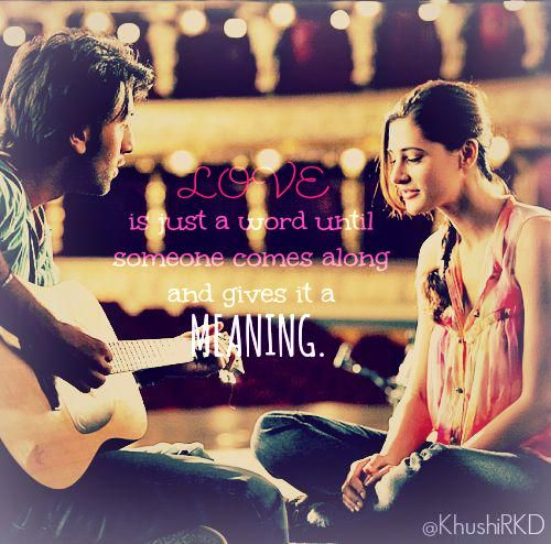 LOVE is just a word until someone comes along and gives it a MEANING #RanbirKapoor @NargisFakhri #Rockstar  #MyEdit