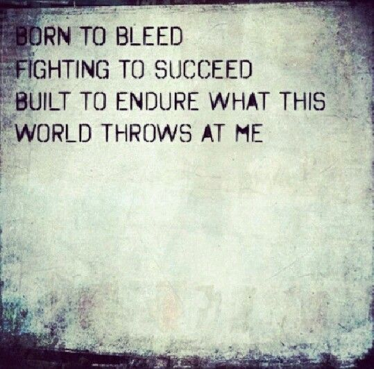 I have to learn to endure what the world throws at me. Its about to throw a lot my way. I must be ready or it will break me in ways I never knew possible.