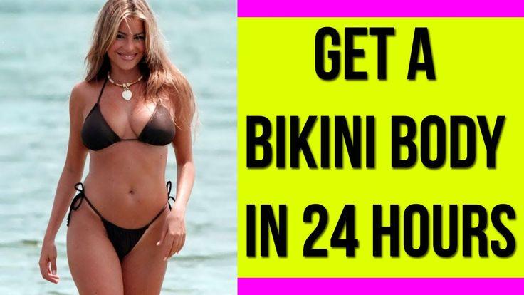 How To Get A Bikini Body | Get The Bikini Look in 24 Hours!