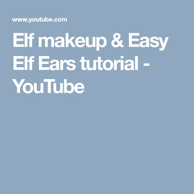 Elf makeup & Easy Elf Ears tutorial - YouTube