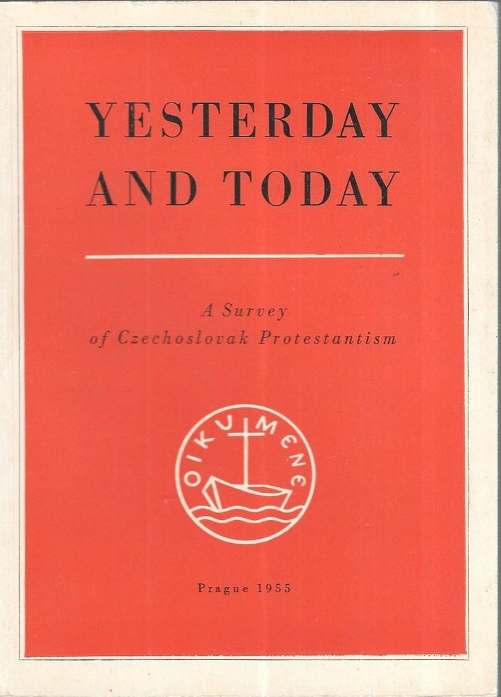 Yesterday And Today A Survey Of Czechoslovak Protestantism 1955