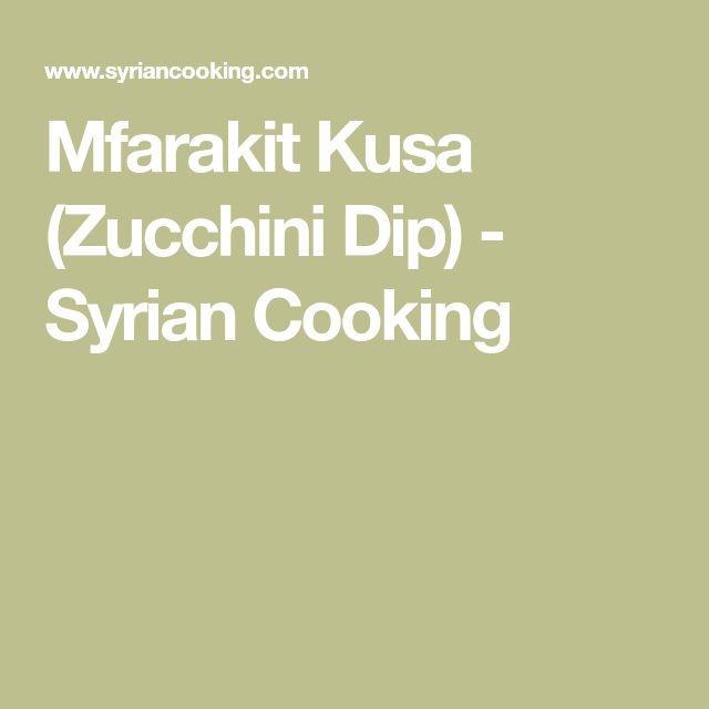 Mfarakit Kusa (Zucchini Dip) - Syrian Cooking