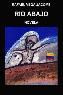 Río Abajo, novela de Rafael Vega J